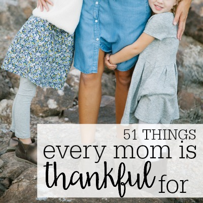 51 Things Every Mom Is Thankful For 2