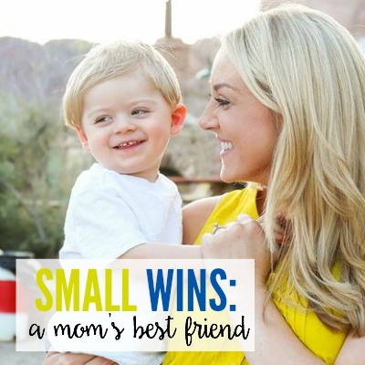 Small Wins A Mom's BEST Friend