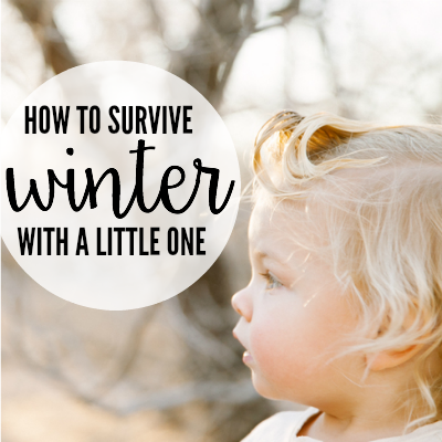 How To Survive Winter With A  Little One 2