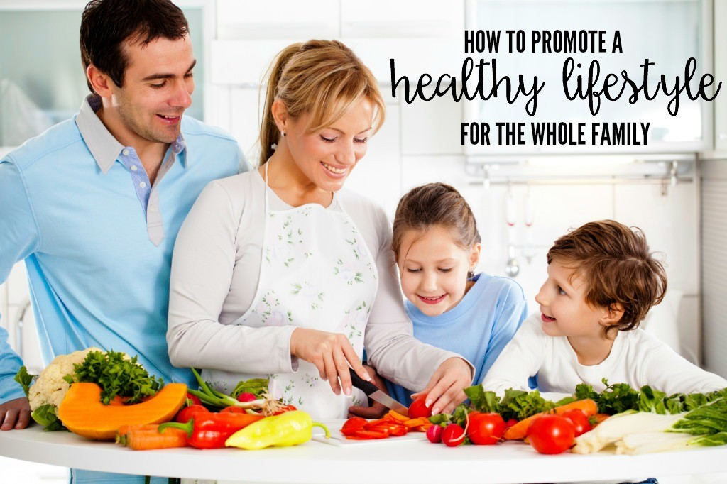How to Promote a Healthy Lifestyle for the Whole Family ...
