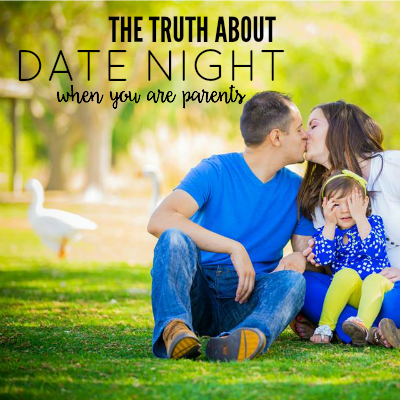 the truth about date night when you are parents 2