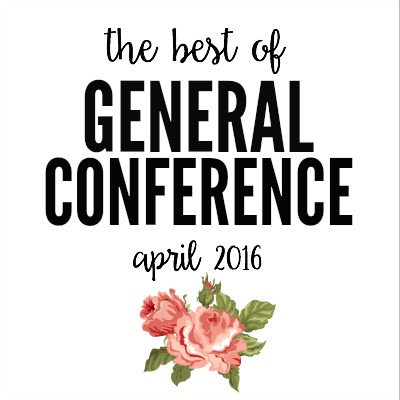 THE BEST OF GENERAL CONFERENCE APRIL 2016 2