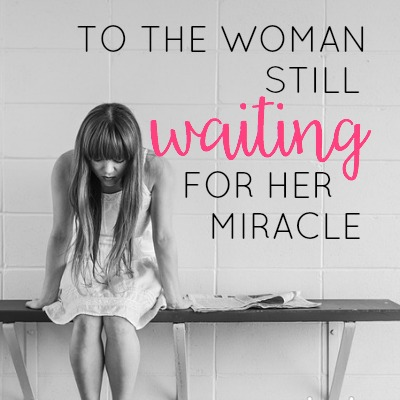 To The Woman Still Waiting For Her Miracle Baby 2