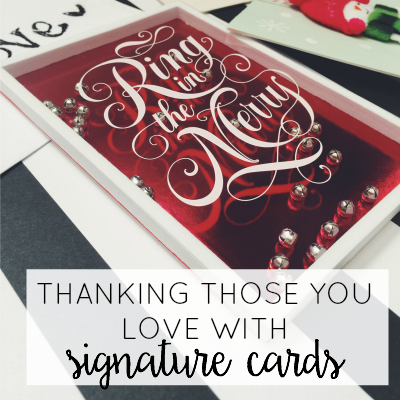 Thanking Those You love with Signature Cards