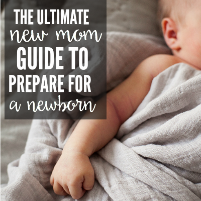 The Ultimate New Mom Guide To Prepare For a Newborn 2