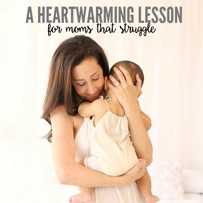 A Heartwarming Lesson For Moms That Struggle 2