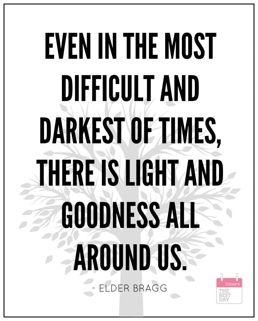 EVEN IN THE MOST DIFFICULT AND DARKEST OF TIMES