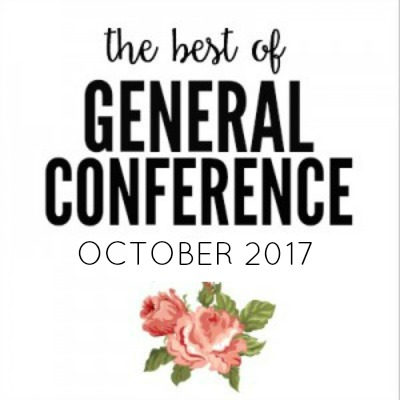 THE BEST OF GENERAL CONFERENCE OCTOBER 2017 2