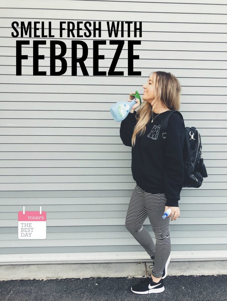 Smell FRESH with Febreze